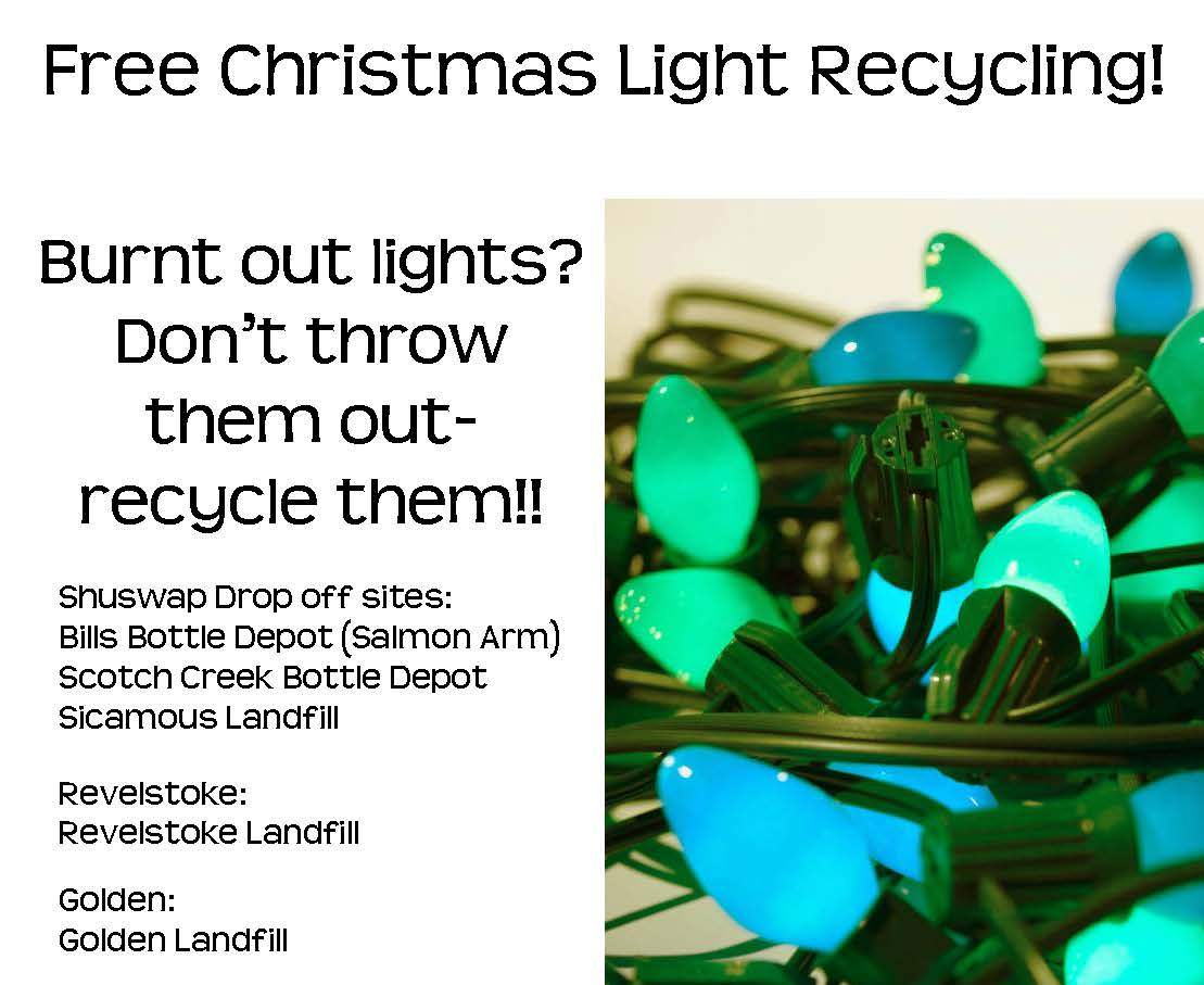 Charming Dont Throw Away Old, Burned Out Christmas Lights...recycle Them At Your  Local Depot Or The Revelstoke And Golden Landfills. Good Looking